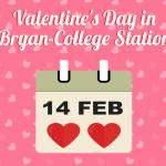 Valentine's Day in Bryan-College Station